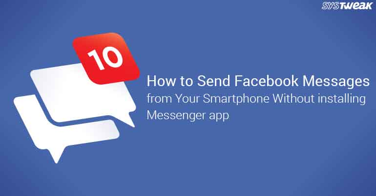 How To Send Facebook Messages From Your Smartphone Without Installing Messenger App