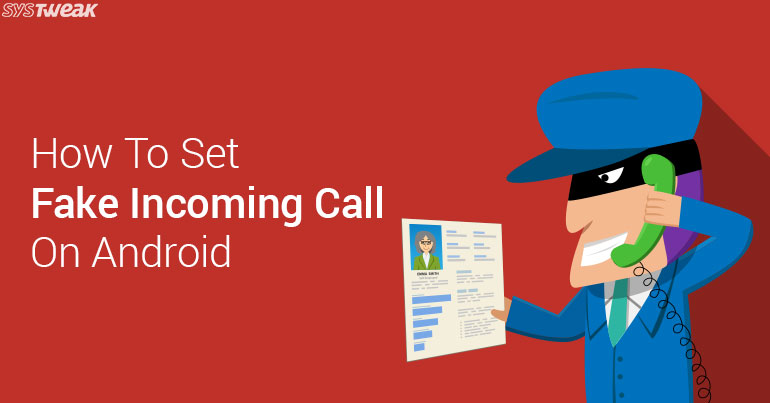 How to Set Fake Incoming Calls on Android