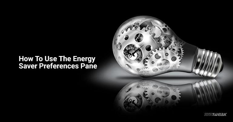 How To Use The Energy Saver Preferences Pane