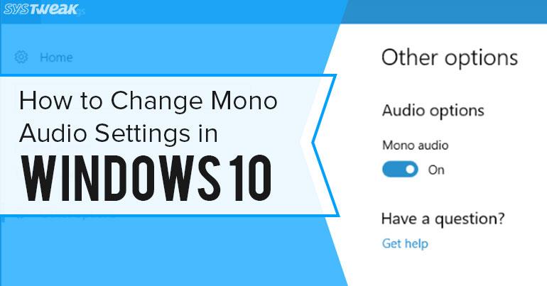 How to Change Mono Audio Settings in Windows 10