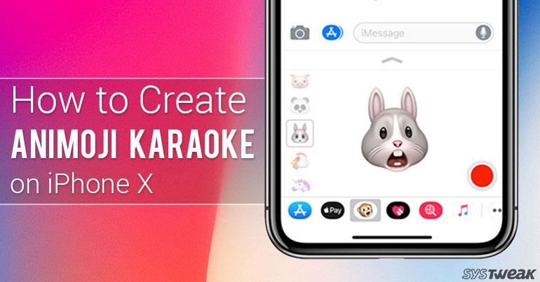 How To Create Animoji Karaoke On iPhone X