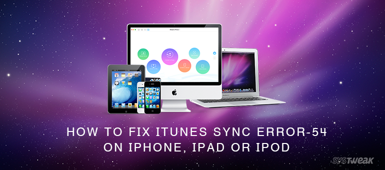 How to Fix iTunes Sync Error-54 On iPhone, iPad or iPod