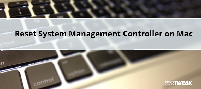 How to Reset System Management Controller on Mac?
