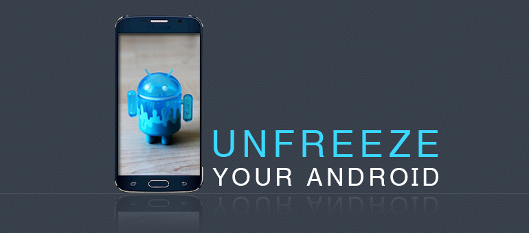 How to Unfreeze an Android Smartphone