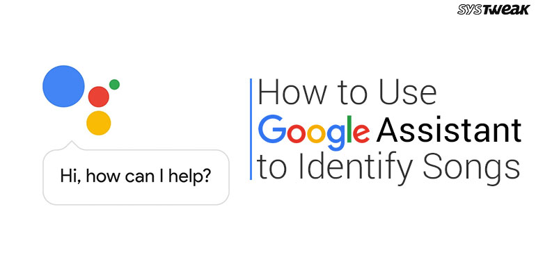 How to Use Google Assistant to Identify Songs