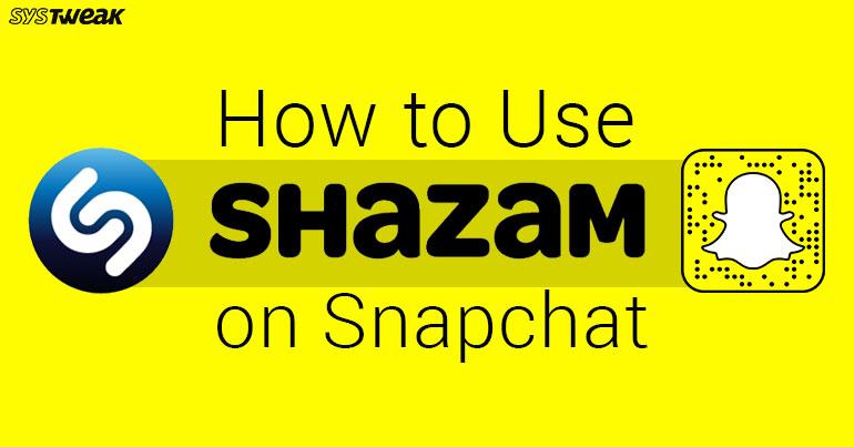 How To Use Shazam On Snapchat