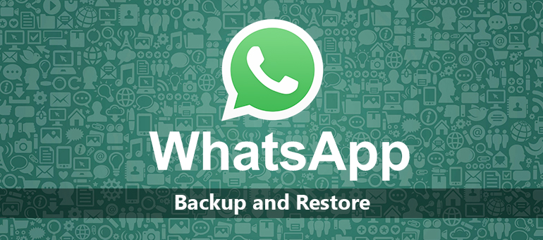 How to Backup and Restore WhatsApp Messages?