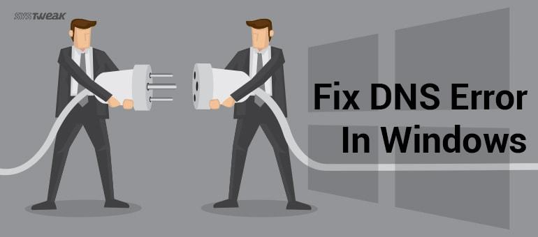 How To Fix DNS Error In Windows