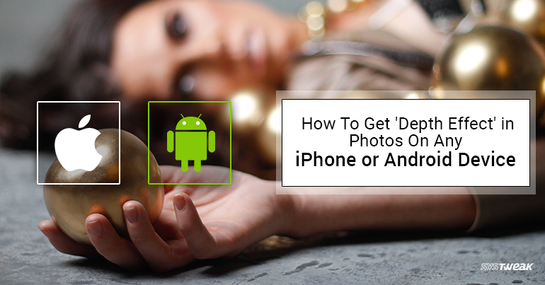How to Get 'Depth Effect' in Photos on any iPhone or Android