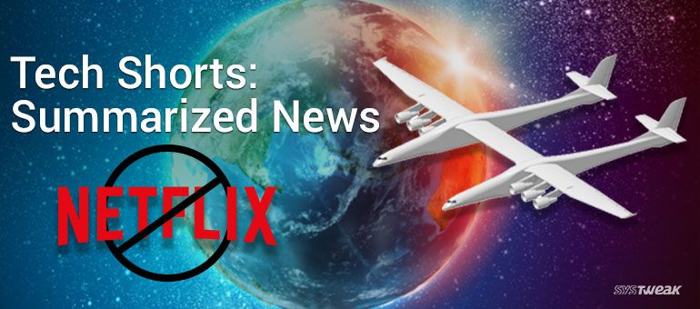 Newsletter: 'Roc' Sized Airplane Outsizes Every Other Plane & Netflix Success Rate Worries Founder