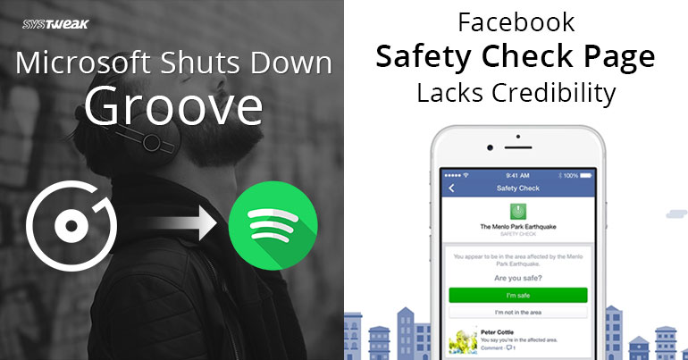 Newsletter: Microsoft Shuts Down Groove & Facebook Safety Check Page Lacks Credibility