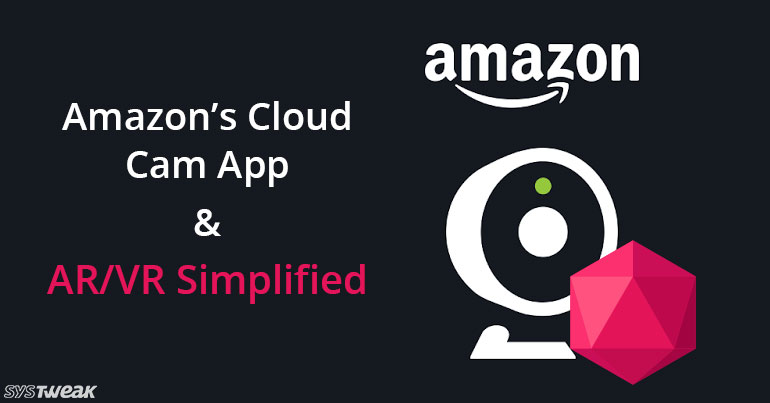 NEWSLETTER: Amazon's Cloud Cam App for Android Introducing Google Poly