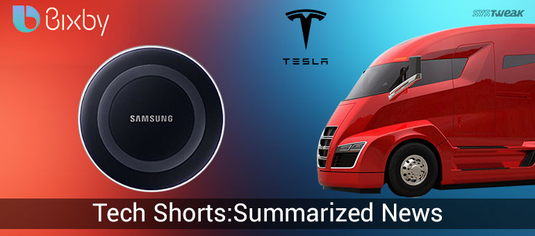 Newsletter: Samsung's Entry On The Smartspeaker Bandwagon & Tesla's Revolutionary Electric Truck