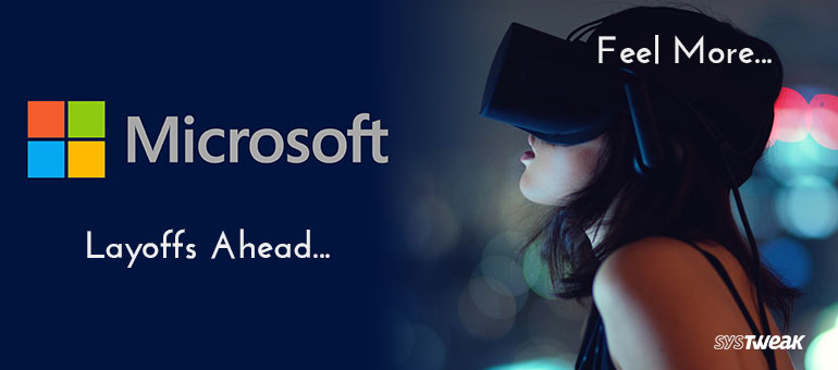 Newsletter: Microsoft Is Set To Cut Off 'Thousands' Of Jobs & A Gadget To Enhance Your VR Experience