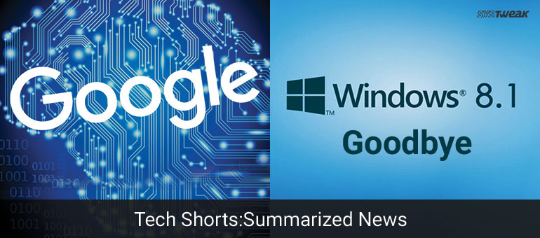 NEWSLETTER: GOOGLE'S FRIENDLY, PERSONAL AI & FAREWELL FOR WINDOWS 8.1