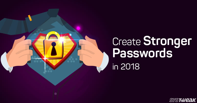 New Year Resolution For 2018: Stronger Passwords