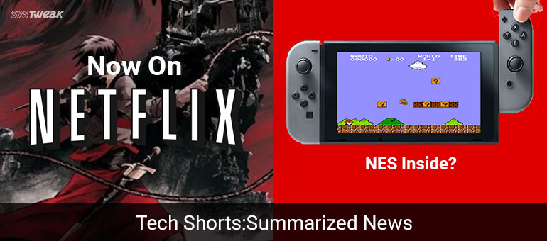 Newsletter: Netflix's Gift For Castlevania Fans And Nintendo Switch's Little Big Secret!