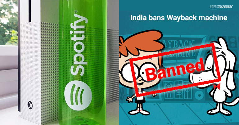 Newsletter: India Blocks Another Internet Service & Spotify Comes To Xbox One