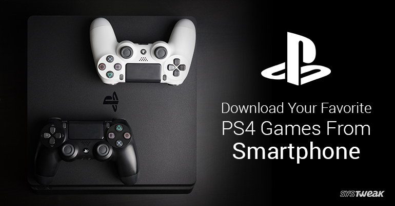 Now Use Your Smartphone To Download PS4 Games