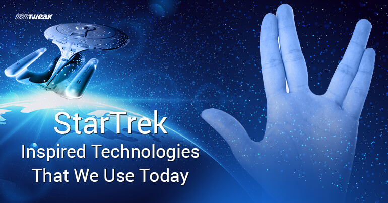 Practical Tech Inspired by Star Trek