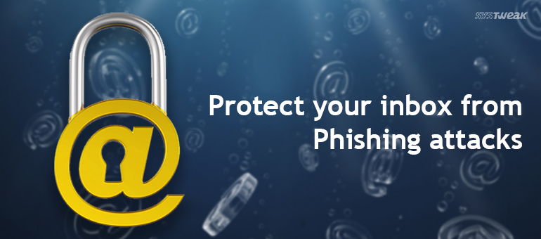 Protect Your Inbox From Phishing And Other Email Attacks