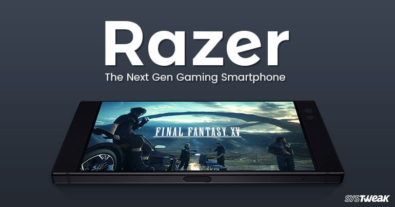 Razer – The Next Gen Gaming Smartphone