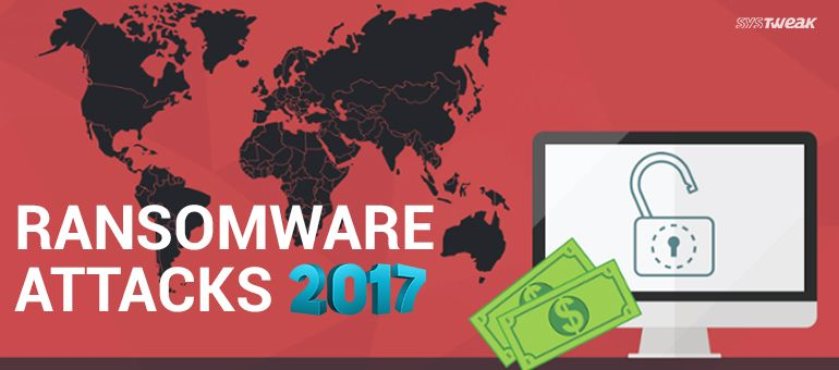 Recent Ransomware Attacks 2017
