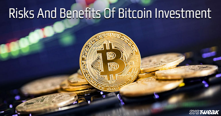 Risks And Benefits Of Bitcoin Investment