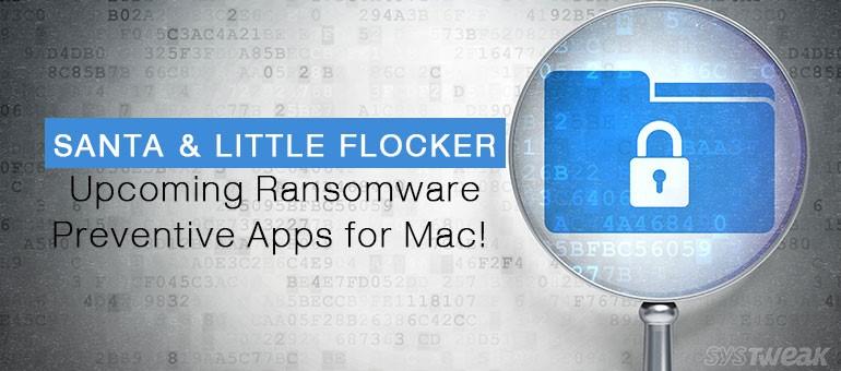 Santa & Little Flocker: Upcoming Ransomware Preventive Apps for Mac!