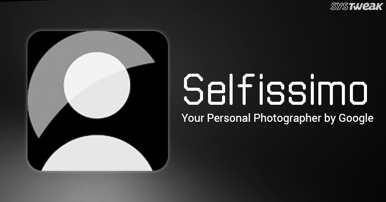 Selfissimo: Your Personal Selfie Photographer by Google