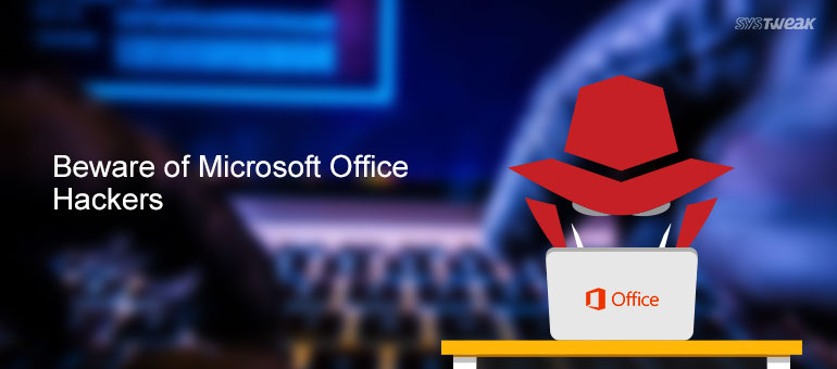 How to Stop Microsoft Office Hackers from Stealing your Bank Credentials