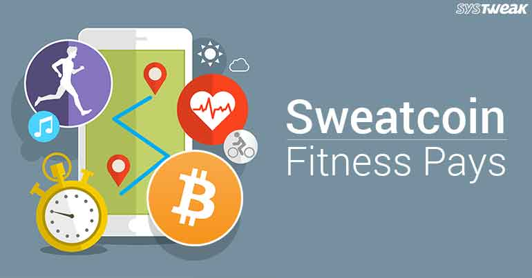 Sweatcoin: Now Lose Pounds For Monetary Gains!