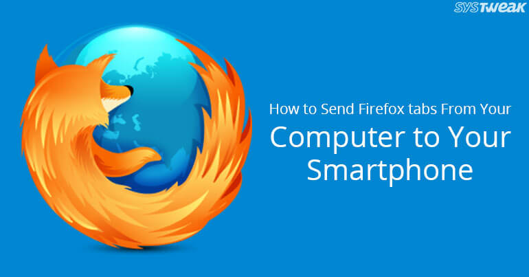 Sync Firefox Tabs Between Your Computer And Smartphone
