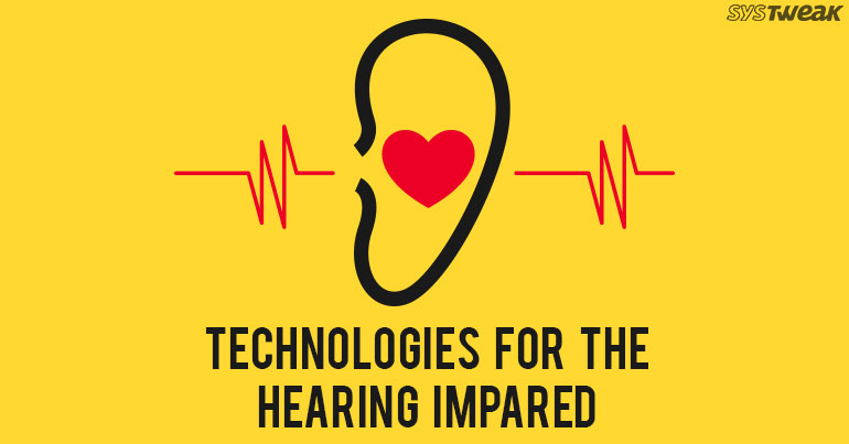 Technologies For The Hearing Impaired