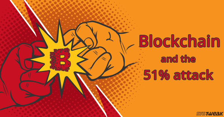 The 51% Attack – Does Blockchain Have Loopholes?