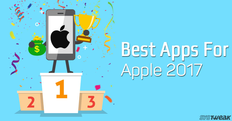 """""""These Are The Best Apps For 2017"""", Says Apple!"""