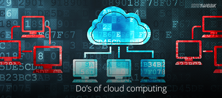 Things To Remember About Cloud Computing: Dos