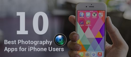 Top 10 Photo Apps for iPhone – Best iPhone Photography Apps