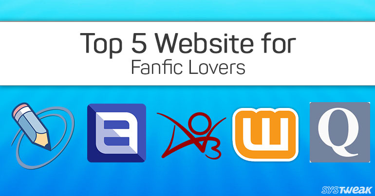 Top 5 Website for Fanfic Lovers