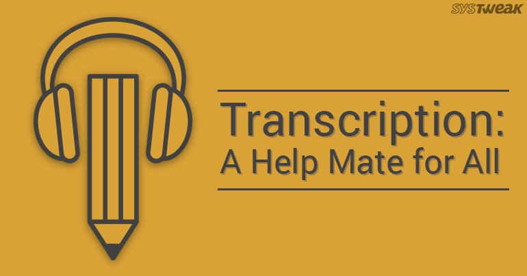 Transcription: A Help Mate For All