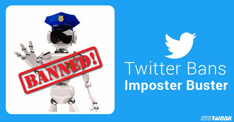 Twitter bans 'Imposter Buster'