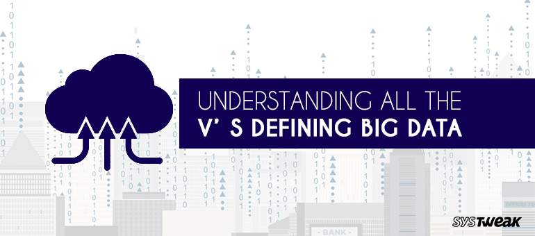 Big Data V's – Represents Characteristics or Challenges of Big Data