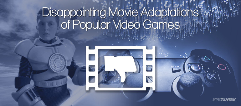 Video Games with Horrible Movie Adaptations
