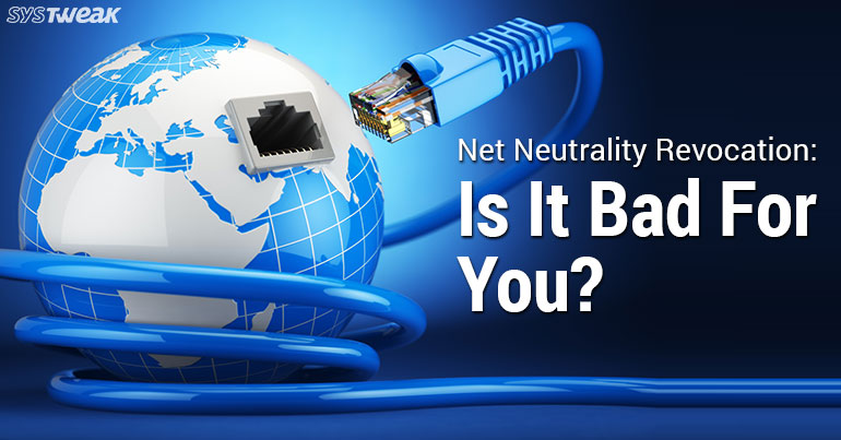 What Is Net Neutrality And Effects Of Revoking Net Neutrality Rules