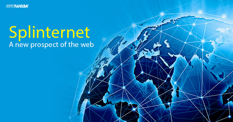 Will Splinternet Actually Make The World A Divided Place?