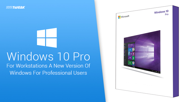 Microsoft To Make Exclusive Version Of Windows 10 For Professionals