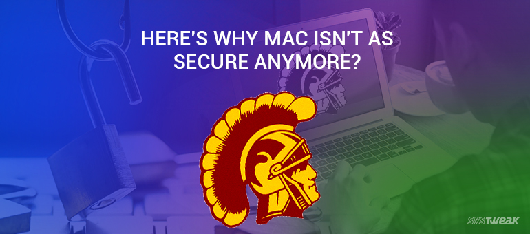 Your Mac Is Not as Secure as You Think – Here Are the Reasons