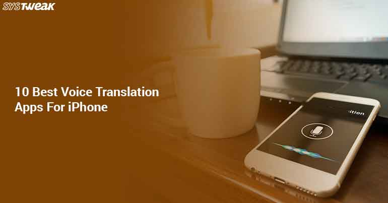 10 Best Voice Translation Apps For iPhone In 2018