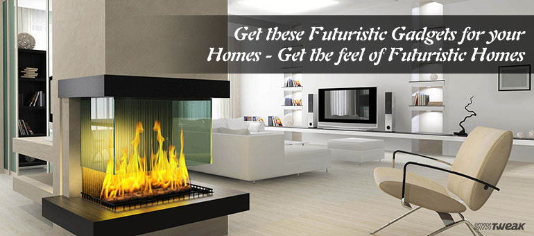Futuristic High Tech Gadgets For Your Home – Part III