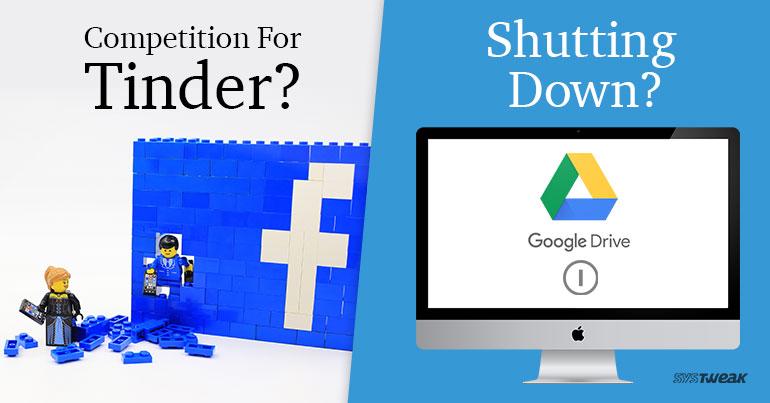 Newsletter: Google Drive App Nears Inevitable Doom & Get Ready for Facebook Dating